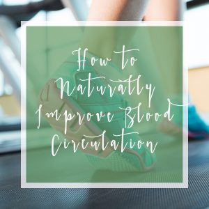 How to Naturally Improve Blood Circulation square 1