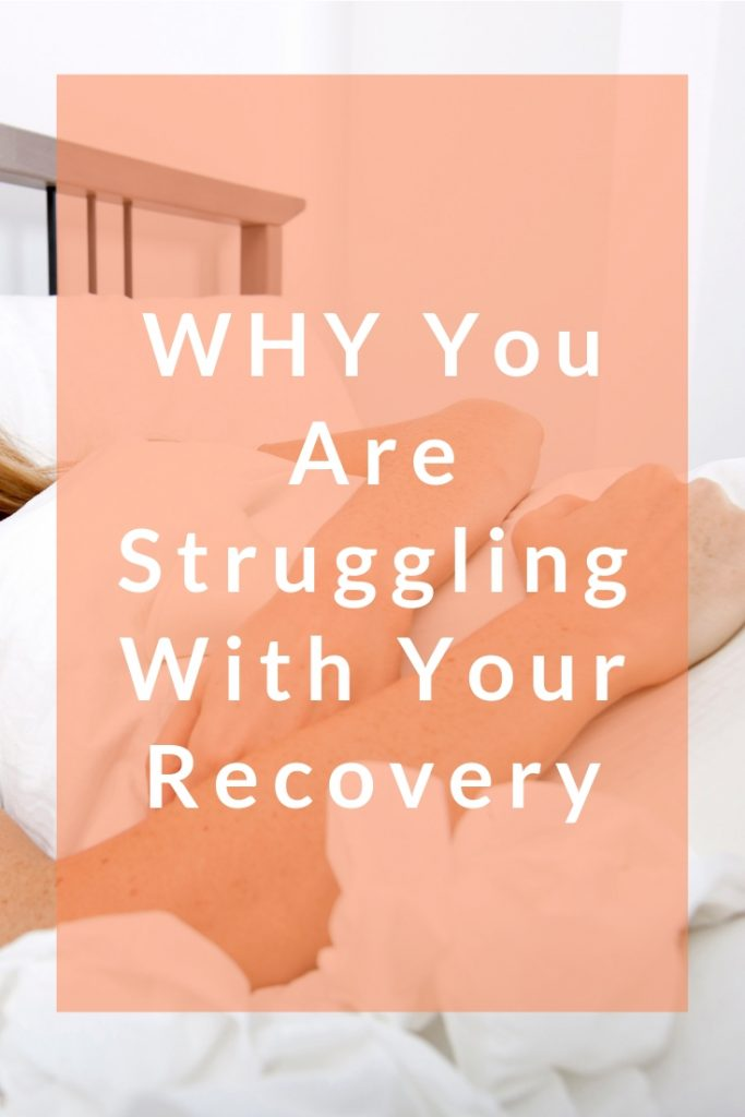 WHY You Are Struggling With Your Recovery long