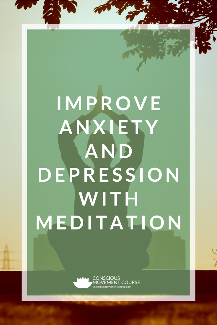 Improve Anxiety and Depression with Meditation